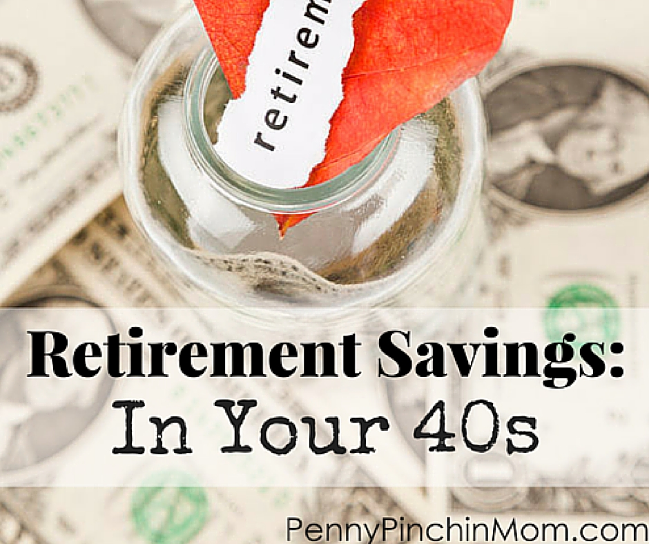 Retirement Savings: In Your 40s