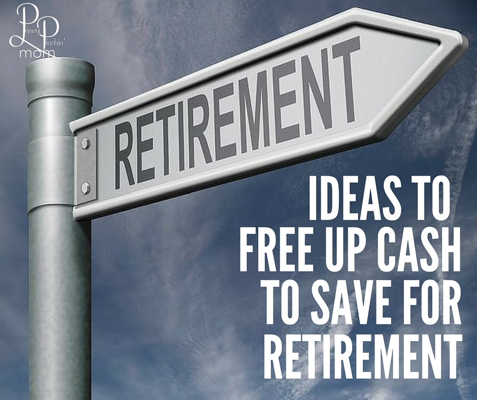 How to Free Up Cash to Save for Retirement